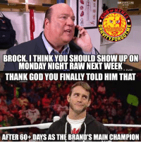 brocklesnar paulheyman wrestling prowrestling professionalwrestling meme wrestlingmemes wwememes wwe nxt raw mondaynightraw sdlive smackdownlive tna impactwrestling totalnonstopaction impactonpop boundforglory bfg xdivision njpw newjapanprowrestling roh ringofhonor luchaunderground pwg: SPORTS HD  LIVE  GRAUITV FORGOT ME  on InSTAGRAm  FOR  BROCK, ITHINKYOU SHOULD SHOW UPON  MONDAY NIGHT RAW NEXT WEEK.  ILIE  THANK GOD YOU FINALLY TOLD HIM THAT  AFTER60+DAYS AS THE BRAND'S MAIN CHAMPION brocklesnar paulheyman wrestling prowrestling professionalwrestling meme wrestlingmemes wwememes wwe nxt raw mondaynightraw sdlive smackdownlive tna impactwrestling totalnonstopaction impactonpop boundforglory bfg xdivision njpw newjapanprowrestling roh ringofhonor luchaunderground pwg