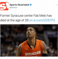 Former NBA player of the Celtics Fab Melo, has died at the age of 26. Our thoughts and prayers go out to his family and friends. 🙏🏀 RIP https://t.co/lGqe3VvJww: Sports Illustrated  @SInow  Former Syracuse center Fab Melo has  died at the age of 26  on.si.com/21287P3  SYRACUSE Former NBA player of the Celtics Fab Melo, has died at the age of 26. Our thoughts and prayers go out to his family and friends. 🙏🏀 RIP https://t.co/lGqe3VvJww