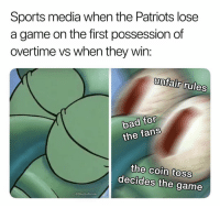 Bad, Facts, and Patriotic: Sports media when the Patriots lose  a game on the first possession of  overtime vs when they win:  unfair rules  bad for  the fans  the coin toss  decides the game  @GhettoGronk Is this facts?! 😂💀 https://t.co/zNOMH27lYQ