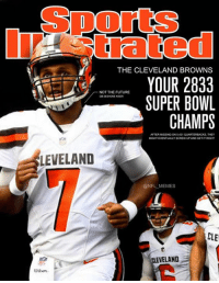 FIRST LOOK: Sports Illustrated makes prediction for the Cleveland Browns after getting Houston Astros cover prediction right: SportS  trated  THE CLEVELAND BROWNS  YOUR 2833  SUPER BOWL  CHAMPS  NOT THE FUTURE  OB DESHONE KISER  AFTER MISSING ON 5,431 QUARTERBACKS, THEY  MIGHT EVENTUALLY SCREW UP AND GET IT RIGHT  LEVELAND  @NFL MEMES  CLE  ELAND  Wilon FIRST LOOK: Sports Illustrated makes prediction for the Cleveland Browns after getting Houston Astros cover prediction right