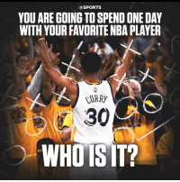 Basketball, Be Like, and Nba: @SPORTS  YOU ARE GOING TO SPEND ONE DAY  WITH YOUR FAVORITE NBA PLAYER  URRY  r30  WHO ISIT? Who's your favorite player? ⬇️