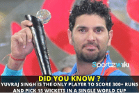 Yuvraj Singh achieved this feat in ICC World Cup 2011: Sportzw Iki  DID YOU KNOW?  YUVRAJ SINGH IS THE ONLY PLAYER TO SCORE 300+ RUNS  AND PICK 15 WICKETS IN A SINGLE WORLD CUP Yuvraj Singh achieved this feat in ICC World Cup 2011