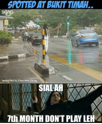 Memes, Ghost, and 🤖: SPOTIEDAT BUKIT TMAH  Submitted by Chee How Ch'ng  SIALAR  7th MONTH DON'T PLAY LEH Got ghost
