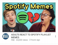 "<p>Spotify memes are dead before they even had a chance to fly via /r/MemeEconomy <a href=""http://ift.tt/2qh53yo"">http://ift.tt/2qh53yo</a></p>: Spotify Memes  ADULTS REACT TO SPOTIFY PLAYLIST  MEMES  FBE 64,030 views 2 hours ago <p>Spotify memes are dead before they even had a chance to fly via /r/MemeEconomy <a href=""http://ift.tt/2qh53yo"">http://ift.tt/2qh53yo</a></p>"