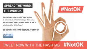 "Maybe I should just buy one and figure it out.: SPREAD THE WORD.  #NotOK  IT'S #NOTOK.  Neo-nazis are using the okay' hand gesture  to communicate a hateful message. When using  this gesture the fingers form the letters 'W"" and P  which stand for White Power.  DO NOT USE THIS HAND GESTURE. IT'S NOT OK  ACLU  TWEET NOW WITH THE HASHTAG  Maybe I should just buy one and figure it out."