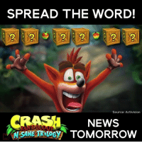 Did Activision just tease Crash Bandicoot's release date? 🌪: SPREAD THE WORD!  Source: Activision  CRASH NEWS  RNOSANETRVuocy TOMORROW Did Activision just tease Crash Bandicoot's release date? 🌪
