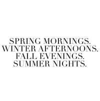 Mornings: SPRING MORNINGS  WINTER AFTERNOONS  FALL EVENINGS  SUMMER NIGHTS