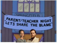 Star Wars, Stephen, and Spring: SPRINGE FID  PARENTITEACHER NIGHT  LETS SHARE THE BLAME Share the blame for Anakin   Credit - Stephen Wotton
