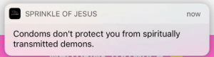 Jesus, Tumblr, and Blog: SPRINKLE OF JESUS  now  Condoms don't protect you from spiritually  transmitted demons. jupiterswhore:i want this on my grave