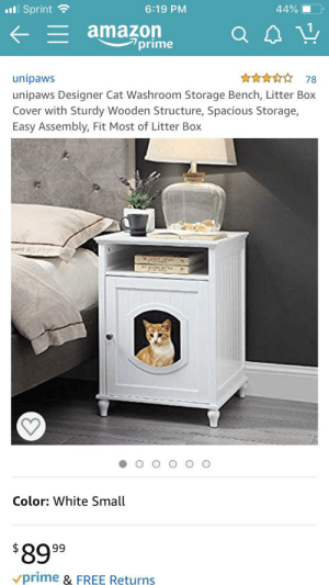Free, Sprint, and White: Sprint  6:19 PM  44%  Eamazon  7prime  78  unipaws  unipaws Designer Cat Washroom Storage Bench, Litter Box  Cover with Sturdy Wooden Structure, Spacious Storage,  Easy Assembly, Fit Most of Litter Box  E  Color: White Small  99  vprime & FREE Returns Nice product placement