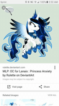 Bad, Memes, and Anxiety: Sprint  9 100% 2:32 AM  rulette deviantart.com  MLP: OC for Lanaix Princess Anxiety  by Rulette on DeviantArt  Images may be subject to copyright.  Z visit page  Share  Related images  VIEW ALL Then there are bad OC's like this. Princess Anxiety? Really? Bad enough that its literally a white Princess Luna, bur that name though. I didnt even want to visit the page to download it. -Manlestia