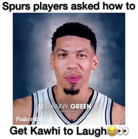 Dunk, Memes, and Golf: Spurs players asked how to  DANNY GREEN  Spurs Guard  Poster  Get Kawhi to Laugh Lmao 😂 @postermixes FOLLOW @ATHLETICFILM FOR MORE! - Tags: nfl mlb nba nhl baseball basketball football hockey soccer tennis golf sports like follow dunk lol haha funny lebron ncaa highlights jcole drake trump america curry news health fitness gym