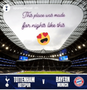 😍😍😍😍😍 https://t.co/zZvincZyNS: spursofficial 4h  Thib place was made  far nights like this  TOTTENHAM  HOTSPUR  BAYERN  BAYERN  MUNICH  FC  HEN 😍😍😍😍😍 https://t.co/zZvincZyNS