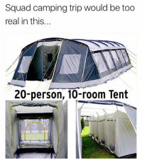 Squad, Dank Memes, and Robot: Squad camping trip would be too  real in this...  20-person, 10-room Tent *Robot maids included | @superlazyrobot 🤖