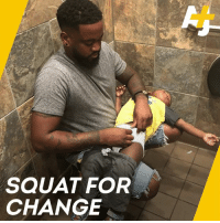 Dad, Memes, and Pictures: SQUAT FOR  CHANGE This dad wanted to call out the lack of diaper-changing tables in male restrooms. So he posted pictures of how he changes his children's diapers: by squatting on the restroom floor.