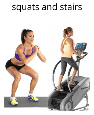 So sorry to hear about your loss: squats and stairs  StairMaster So sorry to hear about your loss