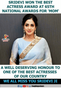 Best, Indianpeoplefacebook, and Mom: SRIDEVI WON THE BEST  ACTRESS AWARD AT 65TH  NATIONAL AWARDS FOR 'MOM'  AUGHING  A WELL DESERVING HONOUR TO  ONE OF THE BEST ACTRESSES  OF OUR COUNTRY  WE ALL MISS YOU SRIDEVI JI #Sridevi ji #Mom #NationalFilmAwards