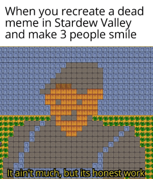 srsfunny:  Trying to make a good Stardew meme (3): srsfunny:  Trying to make a good Stardew meme (3)
