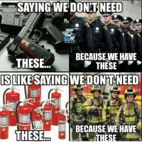 Memes, Savage, and American: SSAYING WEDONTNEED  BECAUSEWE HAVE  THESE  THESE  IS LIKE SAYING WEDONTNEED  BECAUSE WE HAVE  THESE  THESE Yep. 🔴www.TooSavageForDemocrats.com🔴 JOINT INSTAGRAM: @rightwingsavages Partners: 🇺🇸👍: @The_Typical_Liberal 🇺🇸💪@theunapologeticpatriot 🇺🇸 @DylansDailyShow 🇺🇸 @keepamerica.usa 🇺🇸@Raised_Right_ 🇺🇸@conservative.female 😈 @too_savage_for_liberals 💪 @RightWingRoast 🇺🇸 @Conservative.American 🇺🇸 @Trumpmemz DonaldTrump Trump HillaryClinton MakeAmericaGreatAgain Conservative Republican Liberal Democrat Ccw247 MAGA Politics LiberalLogic Savage TooSavageForDemocrats Instagram Merica America PresidentTrump Funny True sotrue