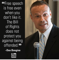 """Memes, News, and Fox News: ssociated Prass  tFree speech  s free even  when you  don't like it.  The Bill  of Rights  does not  protect you  against being  offended.""""  -Dan Bongino  FOX  NEWS On """"Watters' World,"""" Daniel Bongino had a blunt message for Antifa."""