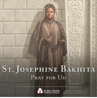 "Today is the Feast of St. Josephine Bakhita.   From ""Saved by Hope"" (Spe Salvi), by Pope Benedict XVI:  ""The example of a saint of our time can to some degree help us understand what it means to have a real encounter with this God for the first time. I am thinking of the African Josephine Bakhita, canonized by Pope John Paul II. She was born around 1869—she herself did not know the precise date—in Darfur in Sudan. At the age of nine, she was kidnapped by slave-traders, beaten till she bled, and sold five times in the slave-markets of Sudan. Eventually she found herself working as a slave for the mother and the wife of a general, and there she was flogged every day till she bled; as a result of this she bore 144 scars throughout her life. Finally, in 1882, she was bought by an Italian merchant for the Italian consul Callisto Legnani, who returned to Italy as the Mahdists advanced. Here, after the terrifying ""masters"" who had owned her up to that point, Bakhita came to know a totally different kind of ""master""—in Venetian dialect, which she was now learning, she used the name ""paron"" for the living God, the God of Jesus Christ.Up to that time she had known only masters who despised and maltreated her, or at best considered her a useful slave. Now, however, she heard that there is a ""paron"" above all masters, the Lord of all lords, and that this Lord is good, goodness in person. She came to know that this Lord even knew her, that he had created her—that he actually loved her. She too was loved, and by none other than the supreme ""Paron"", before whom all other masters are themselves no more than lowly servants. She was known and loved and she was awaited. What is more, this master had himself accepted the destiny of being flogged and now he was waiting for her ""at the Father's right hand"". Now she had ""hope"" —no longer simply the modest hope of finding masters who would be less cruel, but the great hope: ""I am definitively loved and whatever happens to me—I am awaited by this Love. And so my life is good."" Through the knowledge of this hope she was ""redeemed"", no longer a slave, but a free child of God. She understood what Paul meant when he reminded the Ephesians that previously they were without hope and without God in the world—without hope because without God. Hence, when she was about to be taken back to Sudan, Bakhita refused; she did not wish to be separated again from her ""Paron"". On 9 January 1890, she was baptized and confirmed and received her first Holy Communion from the hands of the Patriarch of Venice. On 8 December 1896, in Verona, she took her vows in the Congregation of the Canossian Sisters and from that time onwards, besides her work in the sacristy and in the porter's lodge at the convent, she made several journeys round Italy in order to promote the missions: the liberation that she had received through her encounter with the God of Jesus Christ, she felt she had to extend, it had to be handed on to others, to the greatest possible number of people. The hope born in her which had ""redeemed"" her she could not keep to herself; this hope had to reach many, to reach everybody.: ST. JoSEPHINE BAKHITA  PRAY FOR US!  ST. PAUL CENTER  FOR BIBLICAL THEOLOGY Today is the Feast of St. Josephine Bakhita.   From ""Saved by Hope"" (Spe Salvi), by Pope Benedict XVI:  ""The example of a saint of our time can to some degree help us understand what it means to have a real encounter with this God for the first time. I am thinking of the African Josephine Bakhita, canonized by Pope John Paul II. She was born around 1869—she herself did not know the precise date—in Darfur in Sudan. At the age of nine, she was kidnapped by slave-traders, beaten till she bled, and sold five times in the slave-markets of Sudan. Eventually she found herself working as a slave for the mother and the wife of a general, and there she was flogged every day till she bled; as a result of this she bore 144 scars throughout her life. Finally, in 1882, she was bought by an Italian merchant for the Italian consul Callisto Legnani, who returned to Italy as the Mahdists advanced. Here, after the terrifying ""masters"" who had owned her up to that point, Bakhita came to know a totally different kind of ""master""—in Venetian dialect, which she was now learning, she used the name ""paron"" for the living God, the God of Jesus Christ.Up to that time she had known only masters who despised and maltreated her, or at best considered her a useful slave. Now, however, she heard that there is a ""paron"" above all masters, the Lord of all lords, and that this Lord is good, goodness in person. She came to know that this Lord even knew her, that he had created her—that he actually loved her. She too was loved, and by none other than the supreme ""Paron"", before whom all other masters are themselves no more than lowly servants. She was known and loved and she was awaited. What is more, this master had himself accepted the destiny of being flogged and now he was waiting for her ""at the Father's right hand"". Now she had ""hope"" —no longer simply the modest hope of finding masters who would be less cruel, but the great hope: ""I am definitively loved and whatever happens to me—I am awaited by this Love. And so my life is good."" Through the knowledge of this hope she was ""redeemed"", no longer a slave, but a free child of God. She understood what Paul meant when he reminded the Ephesians that previously they were without hope and without God in the world—without hope because without God. Hence, when she was about to be taken back to Sudan, Bakhita refused; she did not wish to be separated again from her ""Paron"". On 9 January 1890, she was baptized and confirmed and received her first Holy Communion from the hands of the Patriarch of Venice. On 8 December 1896, in Verona, she took her vows in the Congregation of the Canossian Sisters and from that time onwards, besides her work in the sacristy and in the porter's lodge at the convent, she made several journeys round Italy in order to promote the missions: the liberation that she had received through her encounter with the God of Jesus Christ, she felt she had to extend, it had to be handed on to others, to the greatest possible number of people. The hope born in her which had ""redeemed"" her she could not keep to herself; this hope had to reach many, to reach everybody."