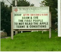 Apple, Church, and Memes: St. Marks Anglican Church  Churn/  WORSHIP SAT 5PM SUN8:30AM & 10:30AM  ADAM & EVE  THE FIRST PE0PLE  TO NOT READ THE APPLE  TERMS & CONDITIONS  A I laughed at this church sign