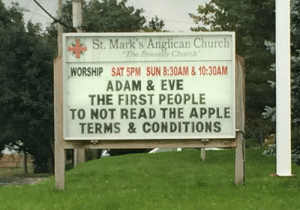 Those Terms & Conditions will get cha! 😅🐍🍎: St. Mark's Anglican Church  The Friendly Church  WORSHIP SAT 5PM SUN 8:30AM&10:30AM  ADAM & EVE  THE FIRST PEOPLE  TO NOT READ THE APPLE  TERMS &CONDITIONS Those Terms & Conditions will get cha! 😅🐍🍎