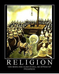 Memes, Religion, and Been: st  RELIGION  HAS BEEN AND ALWAYS WILL BE AFRAID OF  PROGRESS RT @CONSPlRACY_FACT: https://t.co/DOvma7sDRe