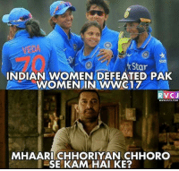 Memes, Star, and Women: St  Star  INDIAN WOMEN DEFEATED PAK  WOMEN IN WWC17  RVCJ  WWW.RVCI.COM  MHAARI CHHORIYAN CHHORO  SE KAM HAI KE?