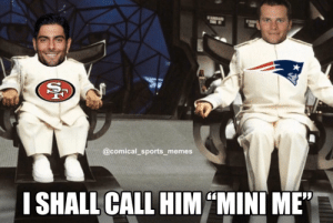 "When the Patriots and 49ers are the last undefeated teams in the NFL... https://t.co/ditR8oEaDt: ST  T  @comical_sports memes  I SHALL CALL HIM MINI ME""  SS When the Patriots and 49ers are the last undefeated teams in the NFL... https://t.co/ditR8oEaDt"