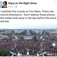 Memes, Fox News, and Quran: Stacy on the Right Show  4 hrs  I watched the crowds on Fox News. There was  record attendance. Don't believe those photos  the media took early in the day before the event  started. FAKE NEWS politicians gop conservative republican liberal democrat libertarian Trump christian feminism atheism Sanders Clinton America patriot muslim bible religion quran lgbt government feminism abortion traditional capitalism - Follow my main! @guns_are_fun_ - Tag your friends for more rightwing content ✨🙌🏻 - If you have any questions on my political views dm me! 💁🏻 -