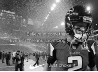 Nfl, Lead, and Means: stadium  eNFL  Believe in something  Even if it means sacrificing your lead  ALEDNS  Just choke it