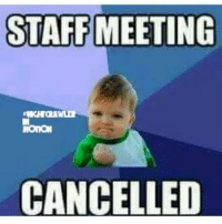 ~I'M OUT THIS.... funny hilarious funnymemes brilliant friday: STAFF  MEETING  NOTION  CANCELLED ~I'M OUT THIS.... funny hilarious funnymemes brilliant friday