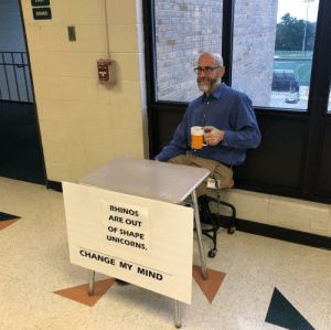 Funny, Meme, and School: STAIRS  RHINOS  ARE OUT  OF SHAPE  UNICORNS.  CHANGE MY MIND Today was Meme Day at my old high school for homecoming week. I appreciate this science teacher even more now. via /r/funny https://ift.tt/2NSFuT7