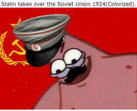 "Meme, Http, and Angry: Stalin takes over the Soviet Union 1924(Colorized) <p>Example of angry Patrick meme. via /r/MemeEconomy <a href=""http://ift.tt/2Feoouj"">http://ift.tt/2Feoouj</a></p>"