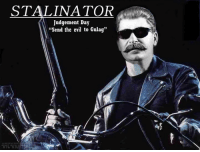 """I need your country, your proletariats and your revolutionaries.: STALINATOR  Judgement Day  """"Send the evil to Gulag"""" I need your country, your proletariats and your revolutionaries."""
