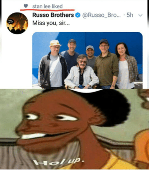 Wait just a second here..: stan lee liked  Russo Brothers @Russo_Bro... 5h  Miss you, sir...  Hely  CoONERe  Holup. Wait just a second here..