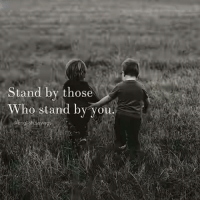 English, Who, and You: Stand by those  Who stand by you  @english sayings