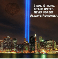 merica america usa worldtradecenter neverforget twintowers 911: STAND STRONG  STAND UNITED.  NEVER FORGET.  ALWAYS REMEMBER. merica america usa worldtradecenter neverforget twintowers 911
