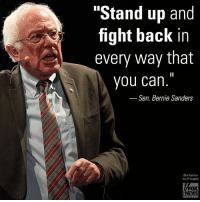 """Bernie Sanders, Memes, and News: """"Stand up and  fight back in  every way that  you can.""""  Sen. Bernie Sanders  (Rex Features  FOX  NEWS Sen. BernieSanders told a supporter that the left must act in an """"unprecedented way"""" to stop the Republican health care bill, calling this command part of his """"political revolution."""""""