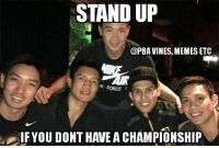 Irs, Memes, and Vine: STAND UP  @PBA VINES, MEMES ETC  IR FORCE  IF YOU DONT HAIEA CHAMPIONSHIP Tuloy pa din ang sumpa🎶  Heisenberg