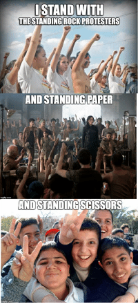 Standing Rock: STAND WITH  THESTANDING ROCK PROTESTERS  AND STANDING PAPER  AND STANDING  SCISSORS Standing Rock