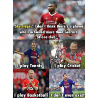 """Basketball, Club, and Football: Standard  Chartered  Sturridge:""""Idon't think there's a player  who's achieved more than Gerrard  at one club""""  Ra  Dplay Tennisplay Cricket  AO  l play Basketball I don't even exist Messi doesn't even exist @iamdanielsturridge 😭😂 ... 🔺FREE FOOTBALL EMOJI'S --> LINK IN OUR BIO!!! ➡️Credit: @thefootballarena"""
