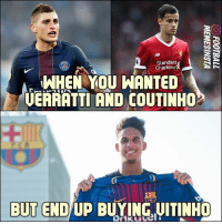 Barcelona, Memes, and Brazilian: Standard  Chartered  WHEN YOU WANTED  UERAATTI AND COUTINHO  KU Barcelona sign the Brazilian attacking midfielder Vitinho, on loan from Palmeiras.