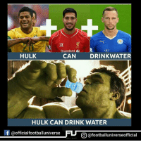 This Trio is the new Cocktail of the Incredible Hulk. 😂😂🏆: Standard &  HULK  CAN  DRINKWATER  HULK CAN DRINK WATER  f @official football universe  CO @footballuniverseofficial This Trio is the new Cocktail of the Incredible Hulk. 😂😂🏆