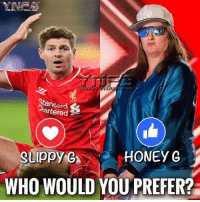 So Stevie G wants a Premier League return.. who would you prefer ? 😂: Standard  tered  HONEY G  SLippy G  WHO WOULD YOU PREFER? So Stevie G wants a Premier League return.. who would you prefer ? 😂