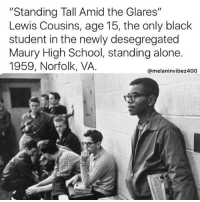 "Being Alone, Black Lives Matter, and Life: ""Standing Tall Amid the Glares""  Lewis Cousins, age 15, the only black  student in the newly desegregated  Maury High School, standing alone.  1959, Norfolk, VA  @melaninvibe2400 Repost from @melaninvibez Imagine how hard their life was Blackstagram👑 hotnews black africanamerican blacklivesmatter blackunity blackis melanin icantbreath neverforget sayhername blackhistorymonth blackpride blackandproud dreamchasers blackgirls blackwomen blackman westandtogether proudtobeblack blackbusiness"
