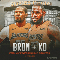LeBron James texted Kevin Durant to come to LA with him.: STAPLES Center  wish  BRON KD  LEBRON JAMES TEXTED KEVIN DURANT TO COME TO LA.  HIT STEVEN A. SMITH LeBron James texted Kevin Durant to come to LA with him.