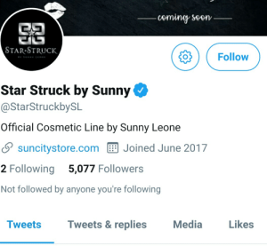Funny, Star, and Sunny Leone: STAR STRUCK    Follow  Star Struck by Sunny  @StarStruckbySL  Official Cosmetic Line by Sunny Leone  Ssuncitystore.com Joined June 2017  2 Following 5,077 Followers  Not followed by anyone you're following  Tweets  Tweets& replies  Media  Likes Not followed by anyone you're following
