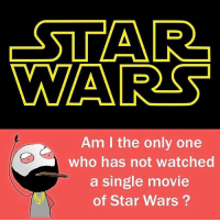 Twitter: BLB247 Snapchat : BELIKEBRO.COM belikebro sarcasm meme Follow @be.like.bro: -STAR  WAARS  Am I the only one  who has not watched  a single movie  of Star Wars Twitter: BLB247 Snapchat : BELIKEBRO.COM belikebro sarcasm meme Follow @be.like.bro